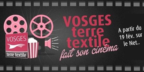 Suite et fin de la Saga :»Vosges terre textile fait son cinéma»