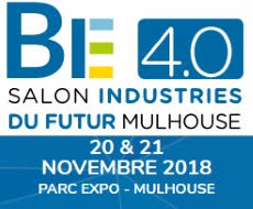 BE 4.0 : Salon Industries du Futur – 20 & 21 novembre 2018 au Parc Expo Mulhouse