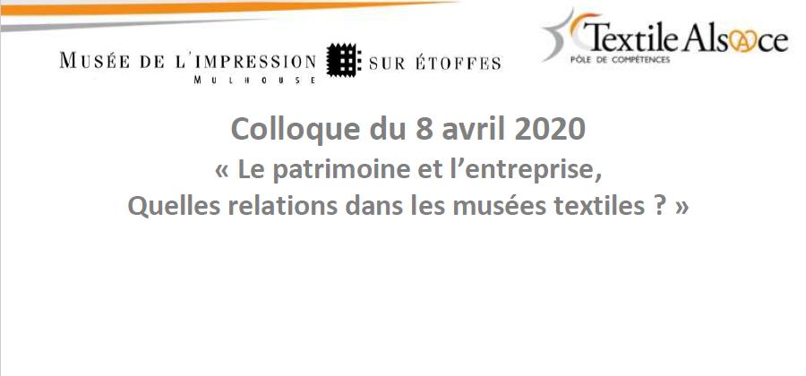 Colloque du 8 avril 2020 : Le patrimoine et l'entreprise, quelles relations dans les musées textiles ?
